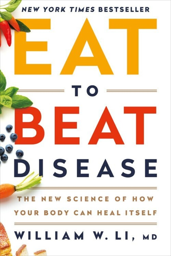 - Eat to Beat Disease: The New Science of How Your Body Can Heal Itself