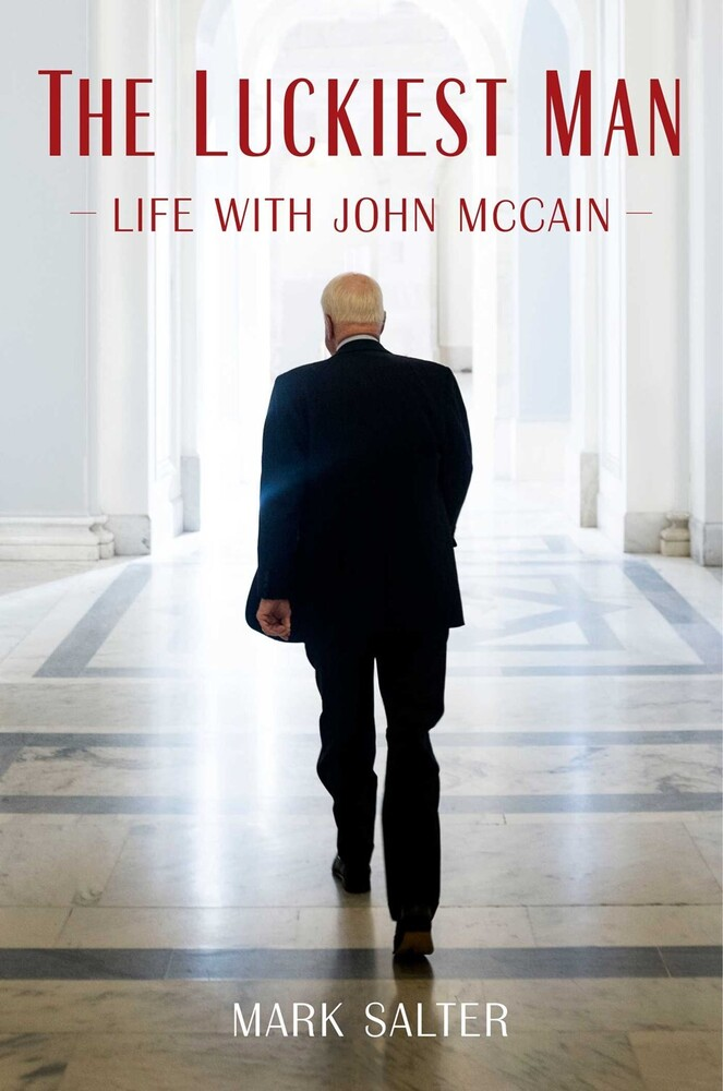 - The Luckiest Man: Life with John McCain