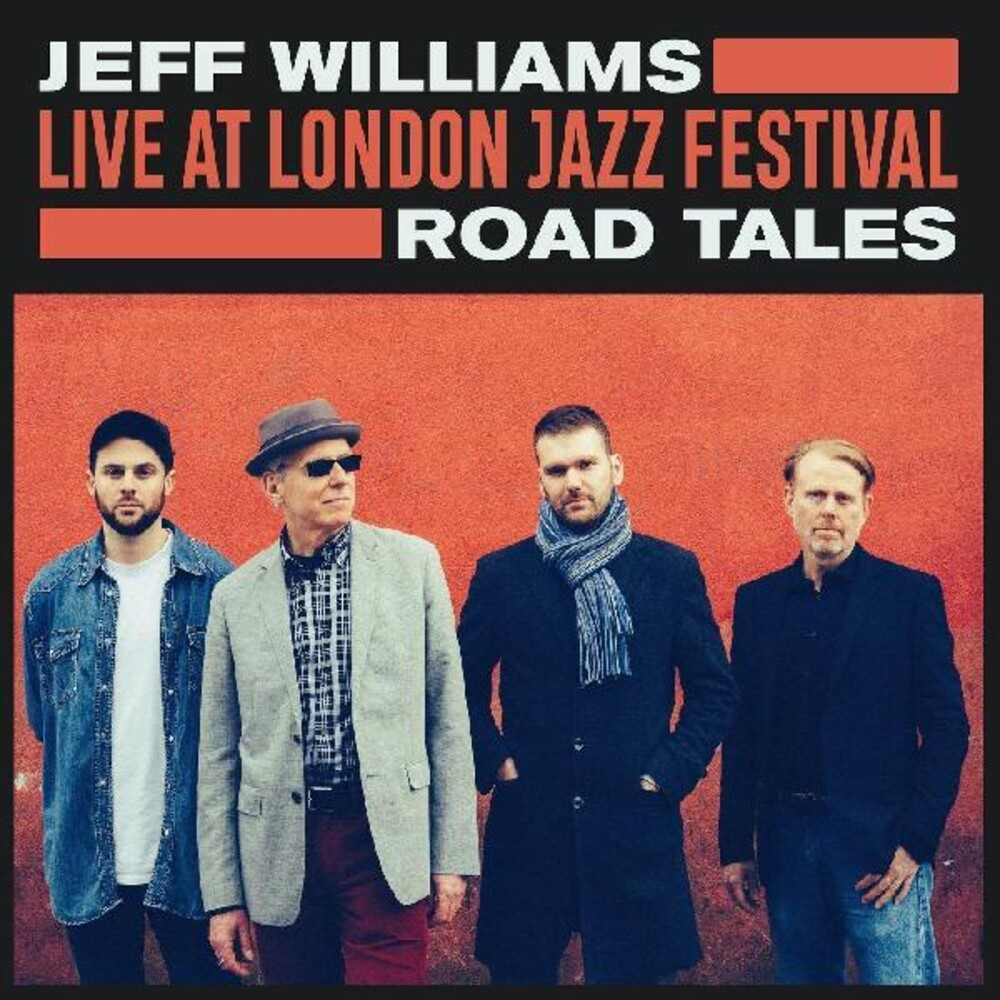 Jeff Willimas - Live At London Jazz Festival: Road Tales