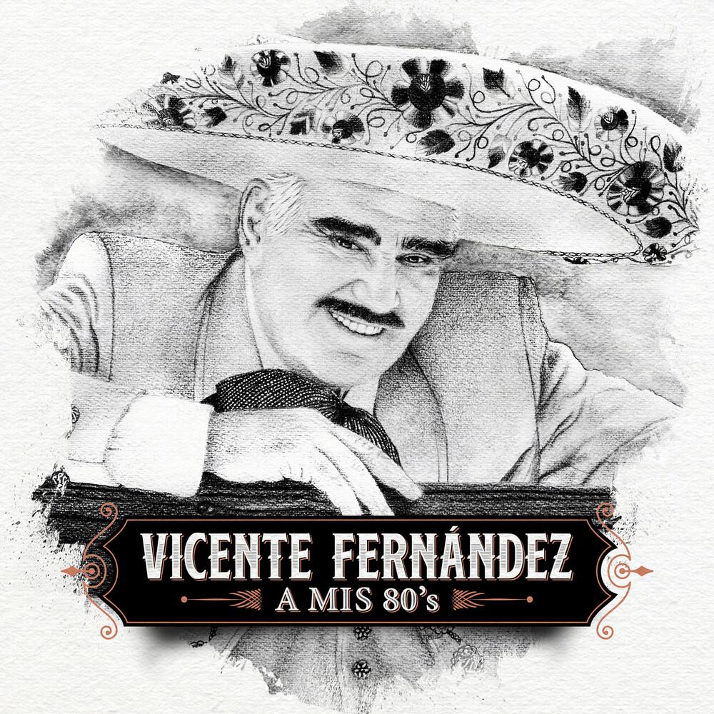 Vicente Fernandez - A Mis 80's