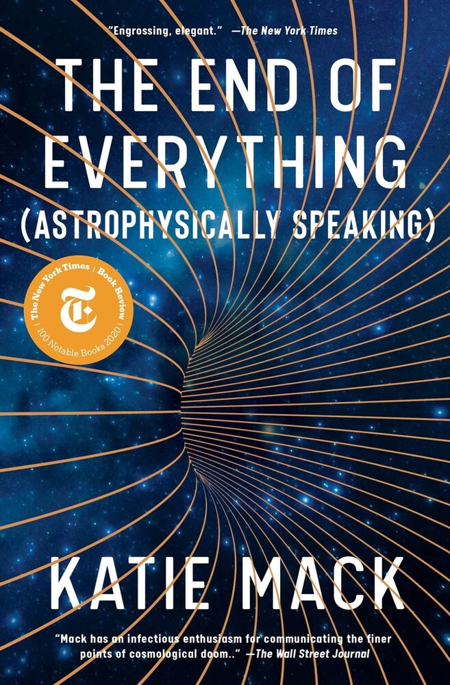 Mack, Katie - The End of Everything: (Astrophysically Speaking)