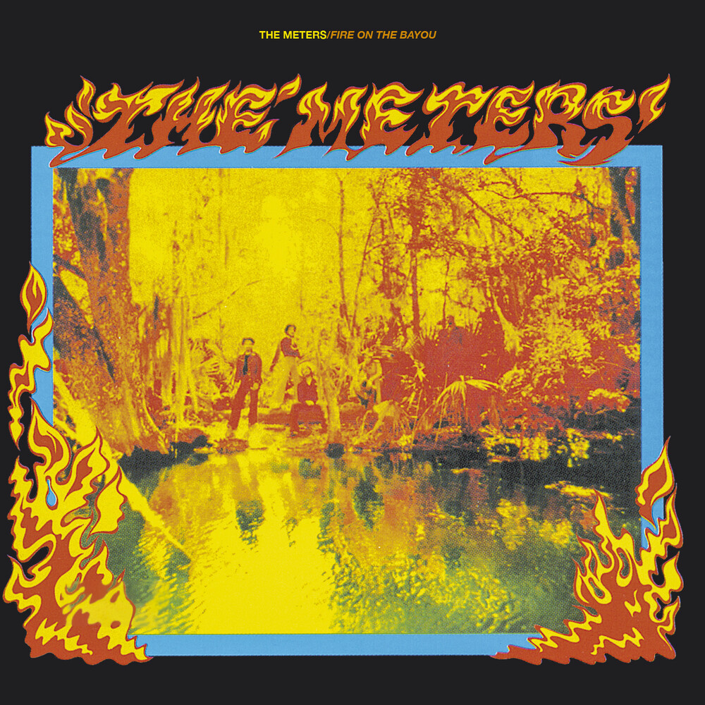 Meters - Fire On The Bayou