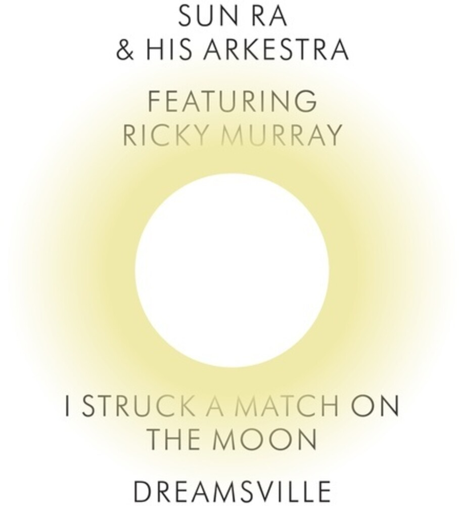 Sun Ra & His Arkestra - I Struck A Match On The Moon / Dreamsville