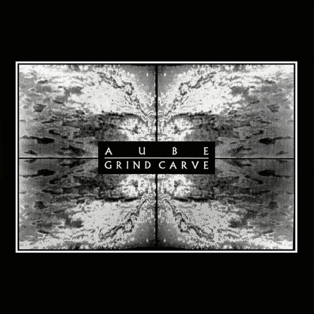 Aube - Grind Carve