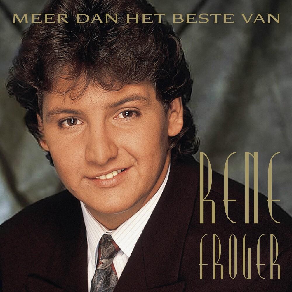 Rene Froger - Meer Dan Het Beste Van (Hol)