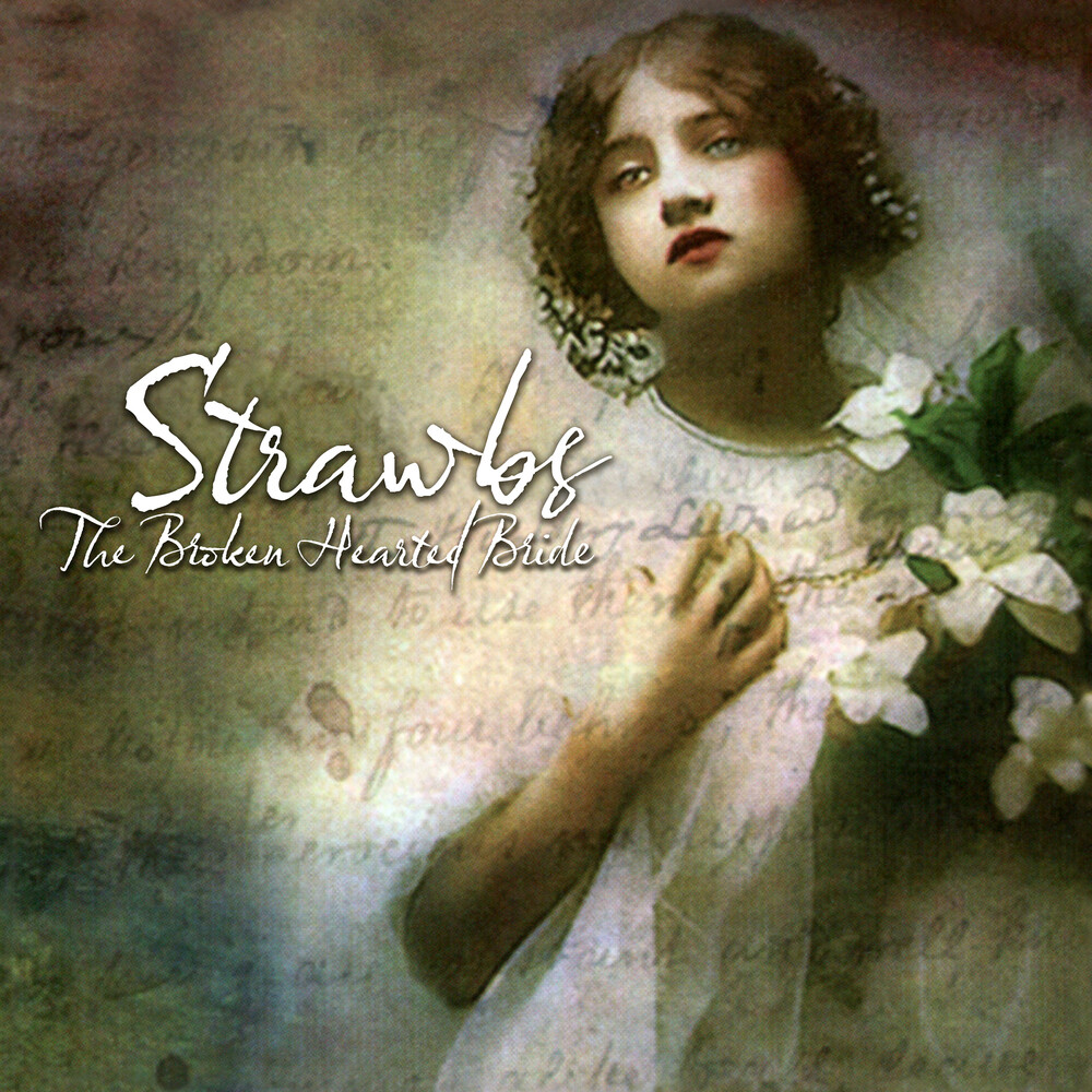 The Strawbs - Broken Hearted Bride (Remastered & Expanded)