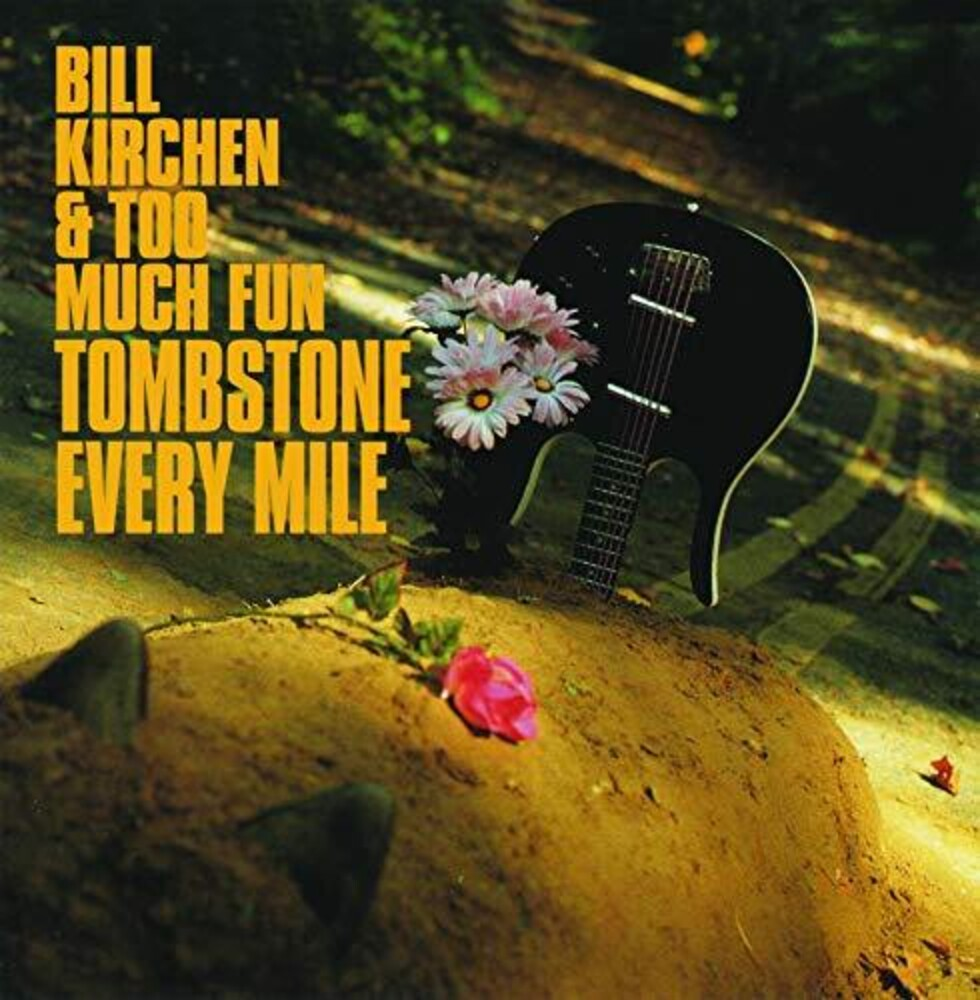 Bill Kirchen & Too Much Fun - Tombstone Every Mile [LP]