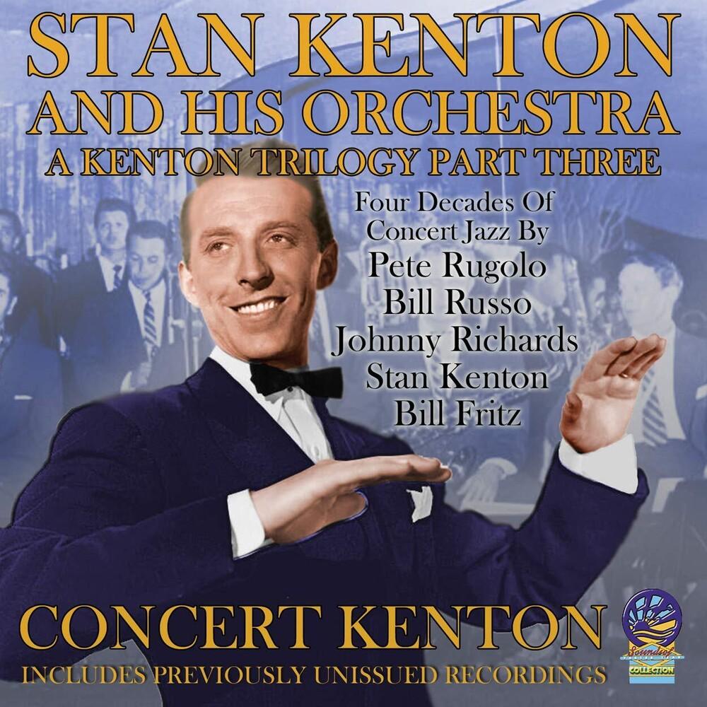 Stan Kenton - Kenton Trilogy Part Three