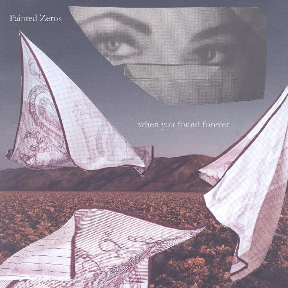 Painted Zeros - When You Found Forever (Dlcd)
