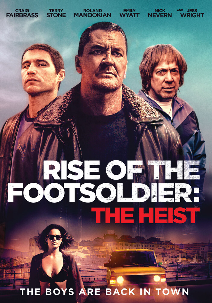 Rise of the Footsoldier: The Heist - Rise Of The Footsoldier: The Heist