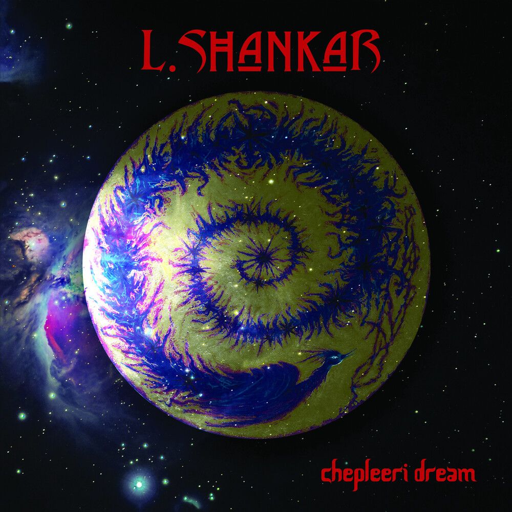 L Shankar - Chepleeri Dream [Limited Edition] (Red)