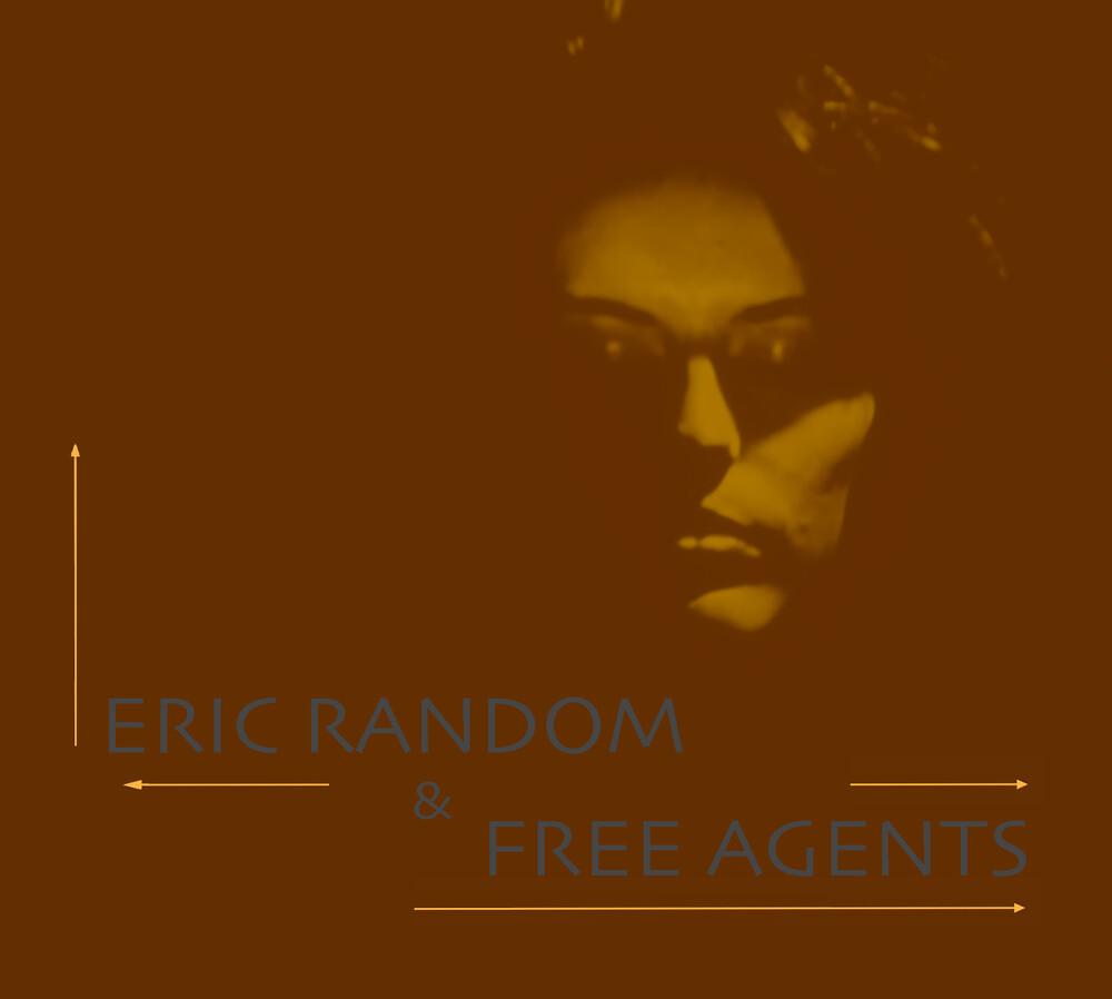 Eric Random & Free Agents - Eric Random & Free Agents