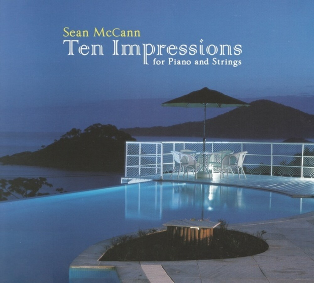 Sean McCann - Ten Impressions For Piano & Strings