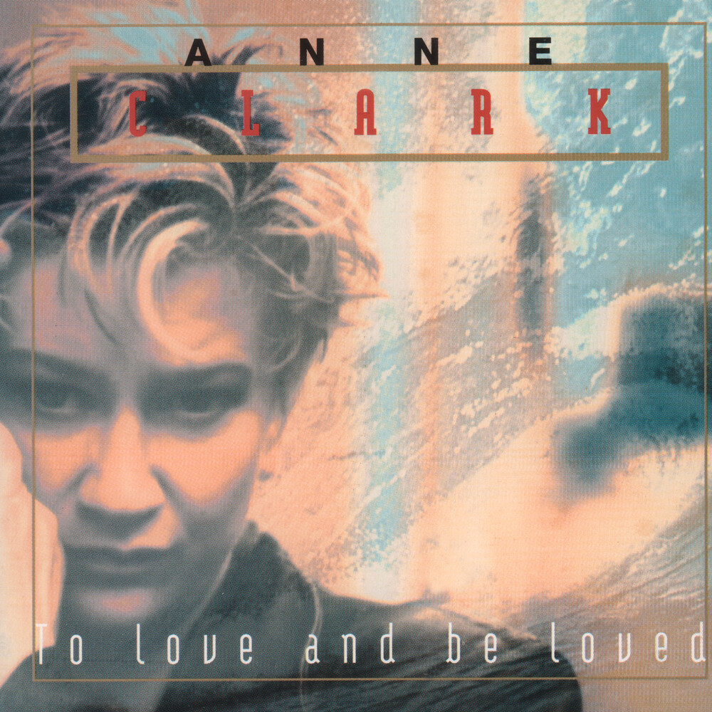 Anne Clark - To Love & Be Loved