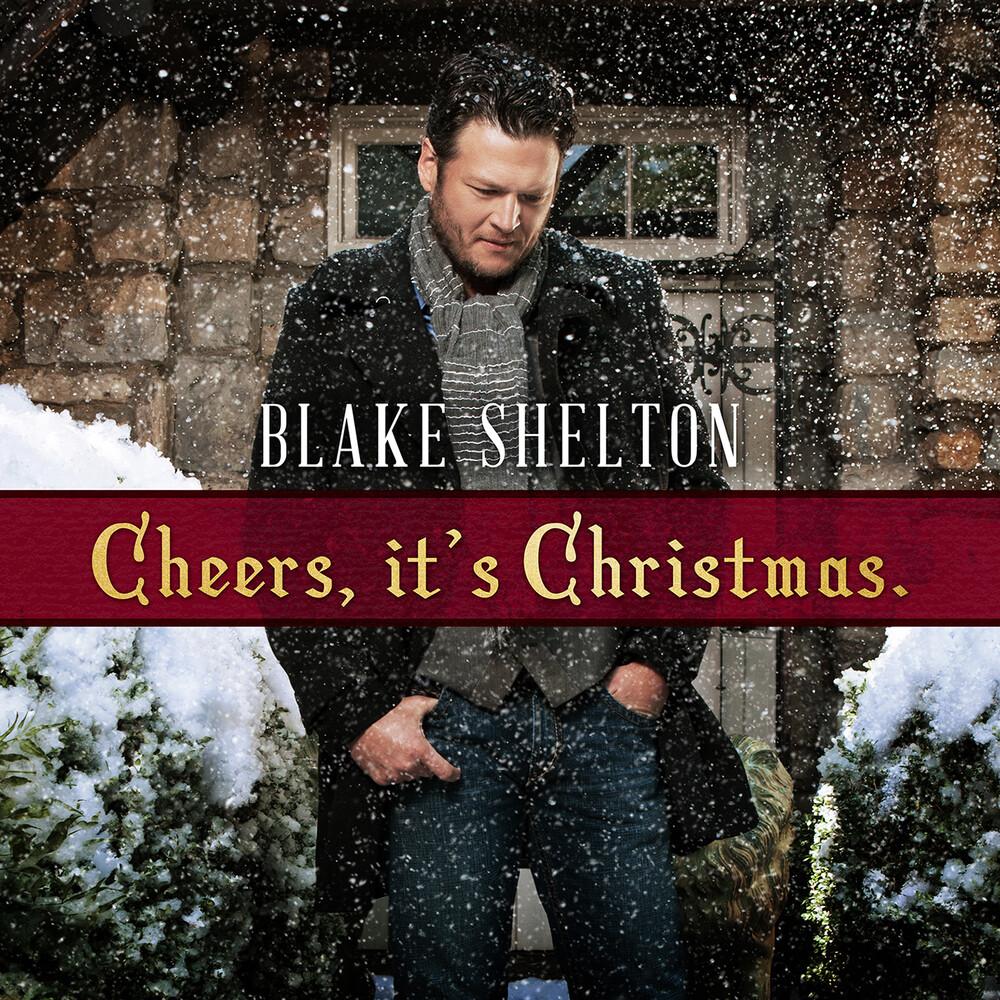 Blake Shelton - Cheers It's Christmas [Deluxe]