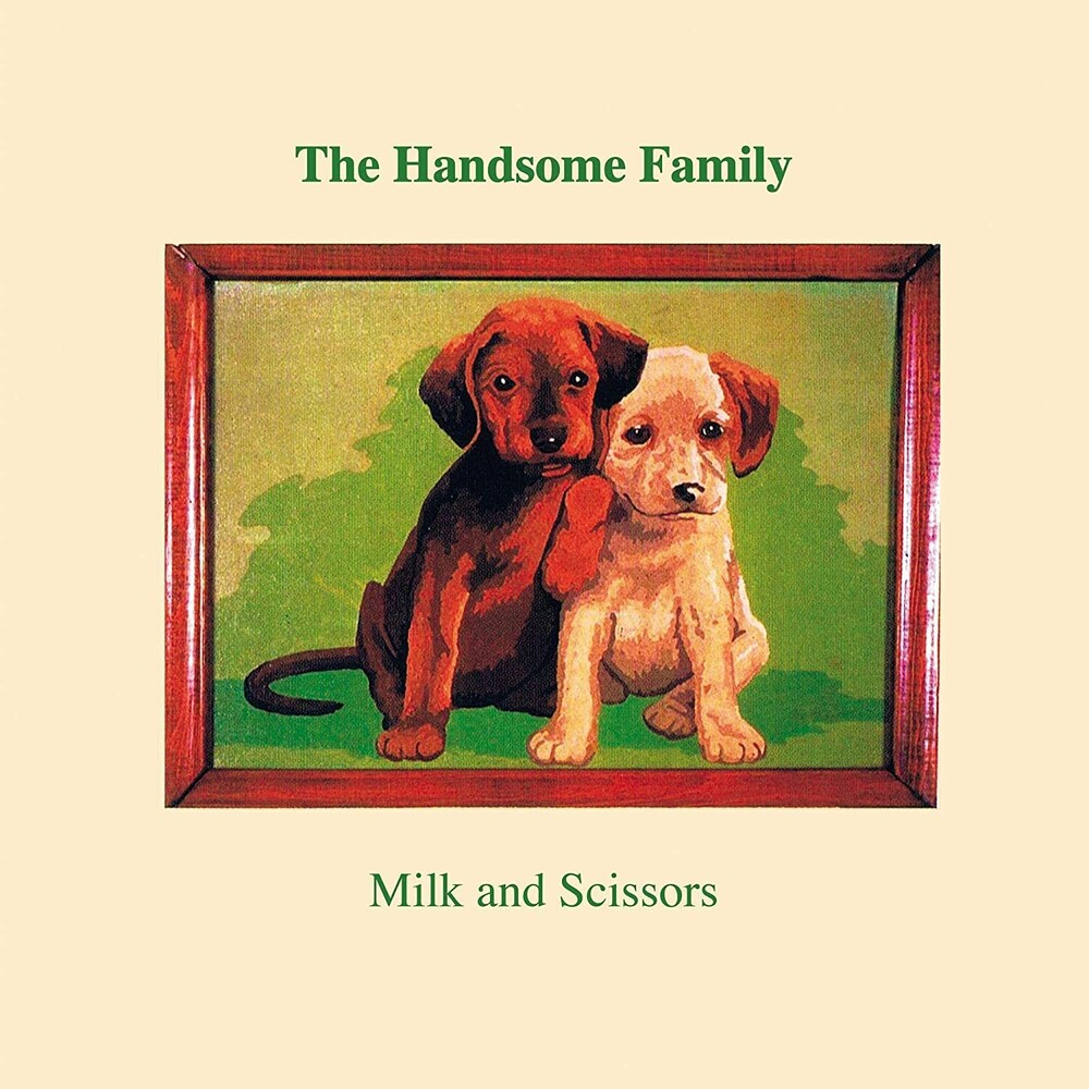 Handsom Family - Milk & Scissors (Uk)