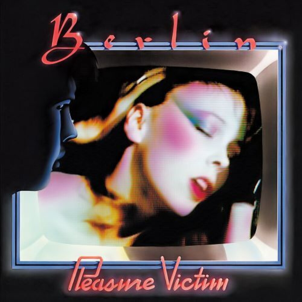 Berlin - Pleasure Victim (2020 Remastered & Expanded Ed.)