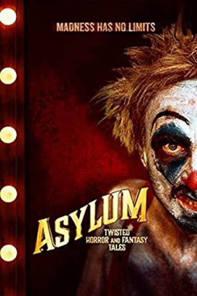 Asylum: Twisted Horror & Fantasy Tales - Asylum: Twisted Horror & Fantasy Tales