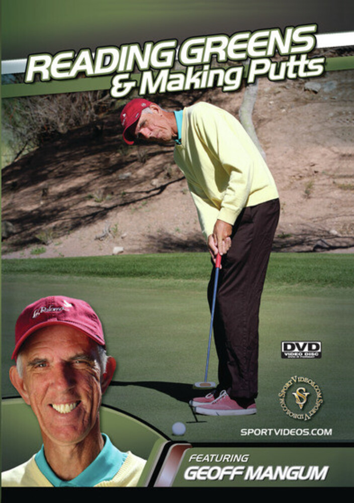 Reading Greens & Making Putts - Reading Greens And Making Putts
