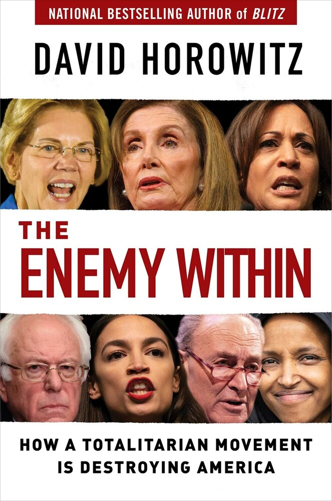 Horowitz, David - The Enemy Within: How a Totalitarian Movement is Destroying America