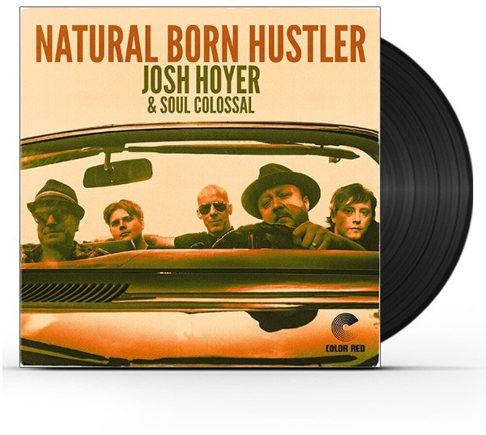 Josh Hoyer  / Soul Colossal - Natural Born Hustler (Blk) [180 Gram]