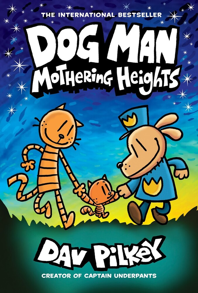 Pilkey, Dav - Dog Man Vol 10: Mothering Heights: From the Creator of CaptainUnderpants