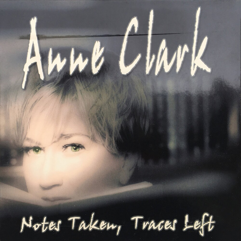 Anne Clark - Notes Taken Traces Left