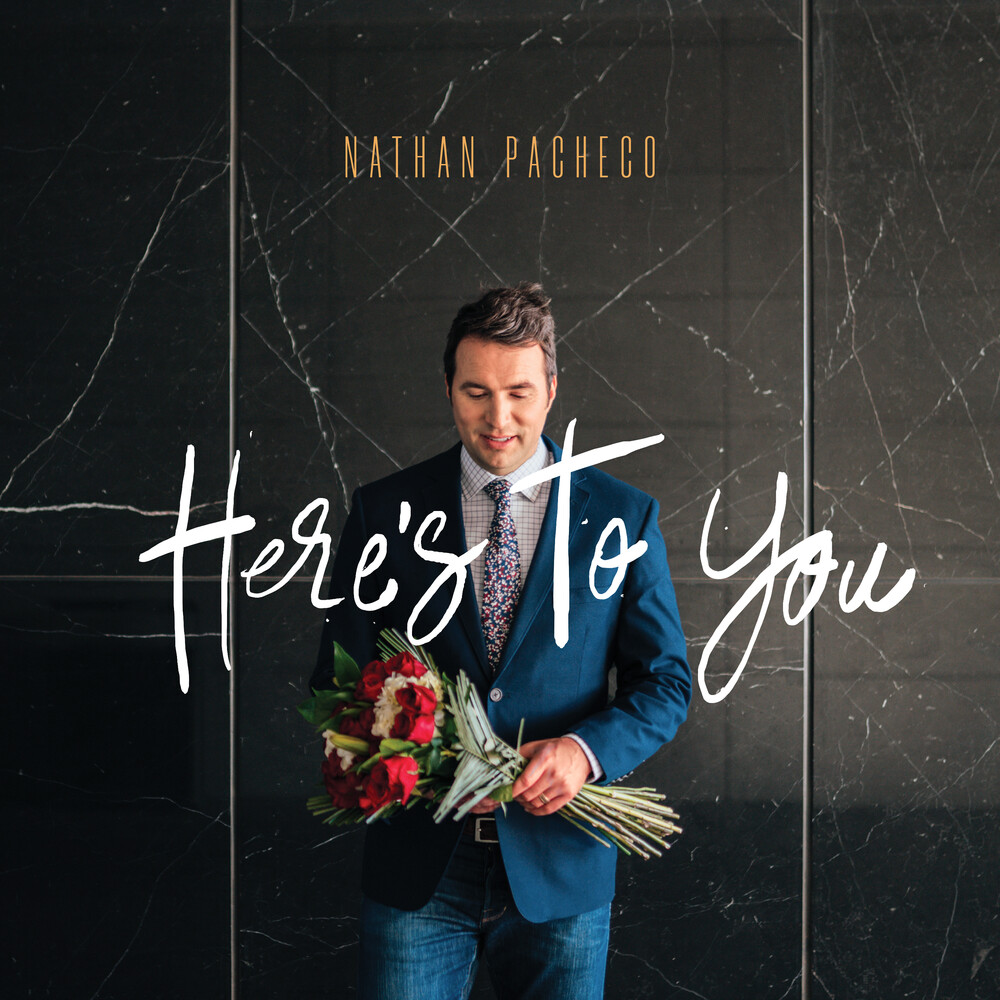 Nathan Pacheco - Here's To You