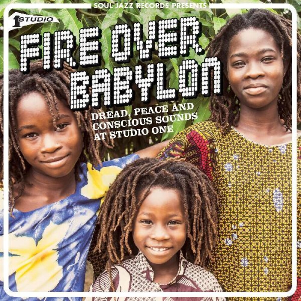 - Fire Over Babylon: Dread Peace & Conscious Sounds At Studio One