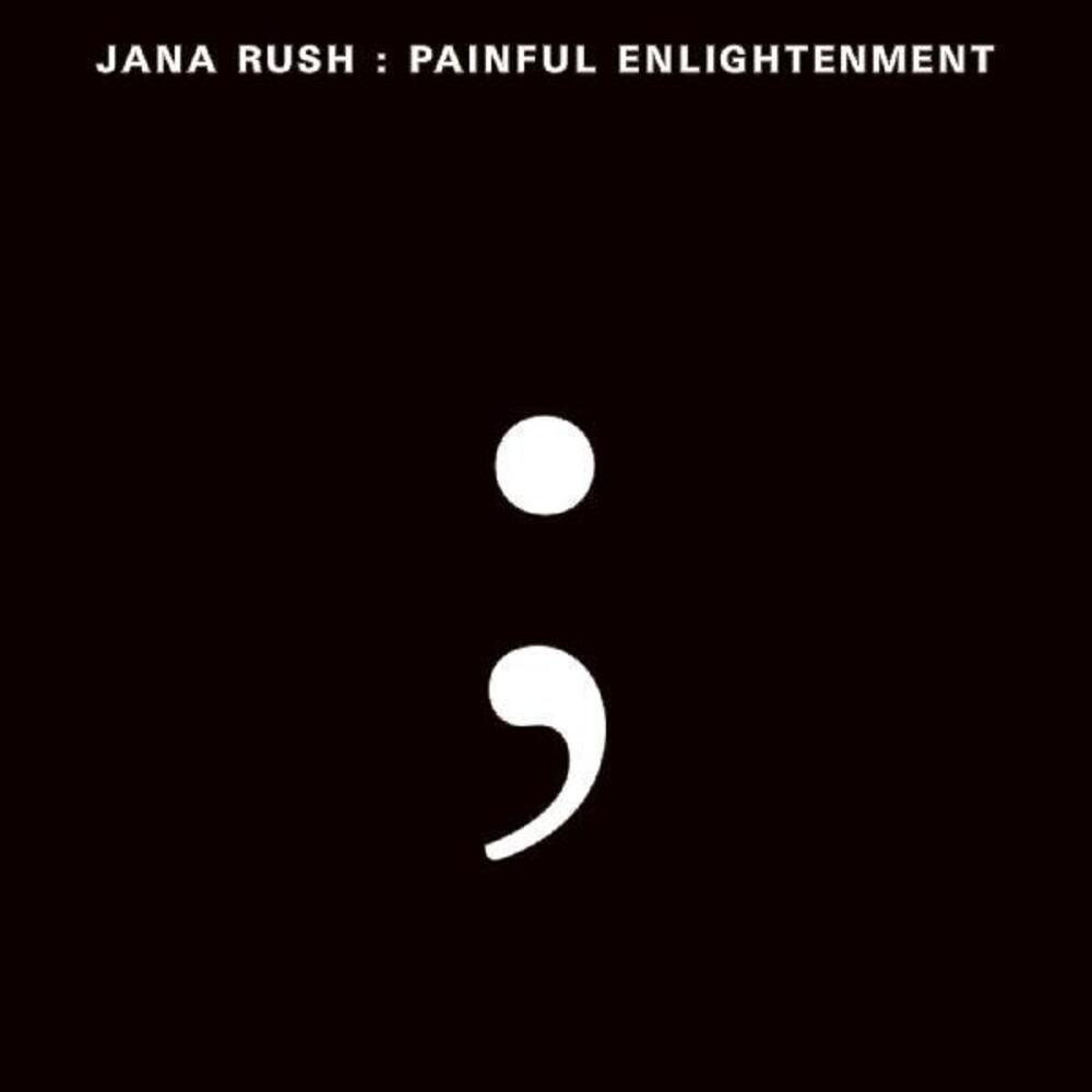 Jana Rush - Painful Enlightenment