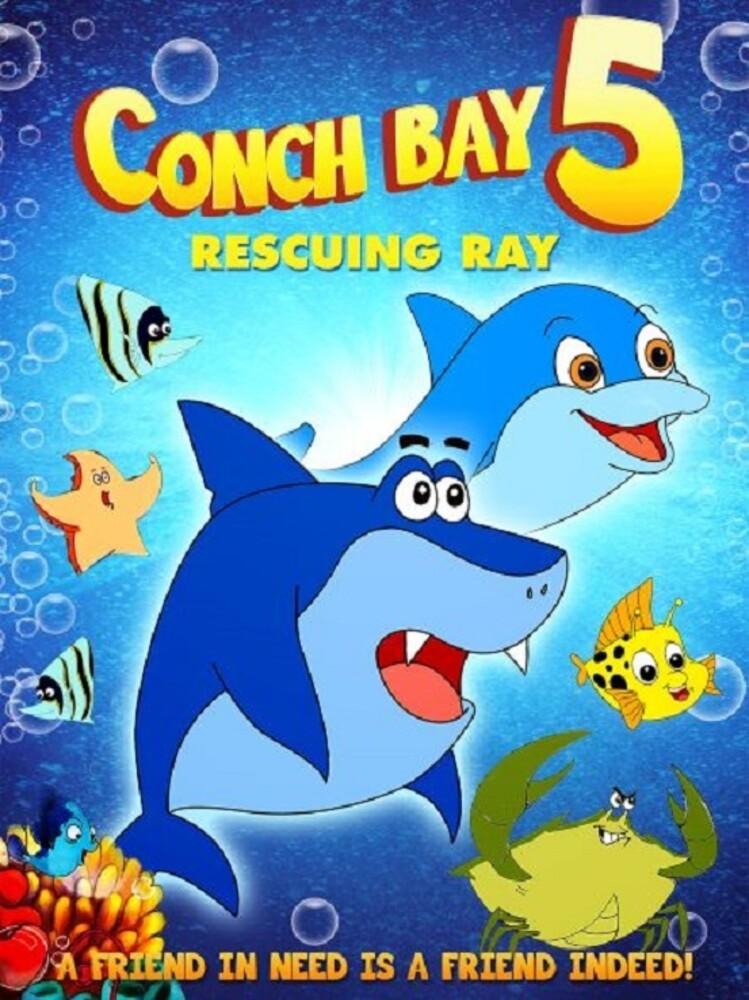 Conch Bay 5: Rescuing Ray - Conch Bay 5: Rescuing Ray