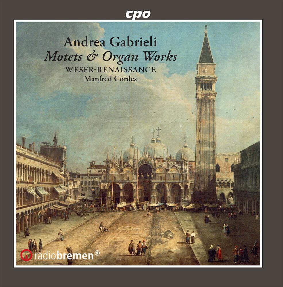 Gabrieli / Weser-Renaissance Bremen / Cordes - Motets Psalms & Organ Works