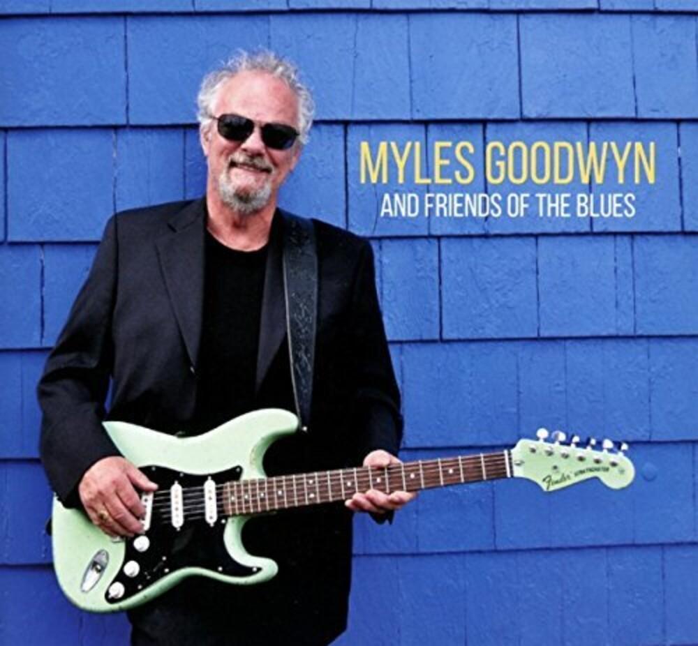 Myles Goodwyn - Myles Goodwyn and Friends of the Blues