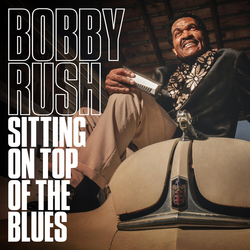 Bobby Rush - Sitting On Top Of The Blues [LP]