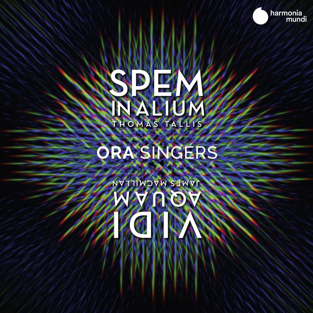 Ora Singers - Tallis: Spem In Alium; Macmillan: Forty Part Motet