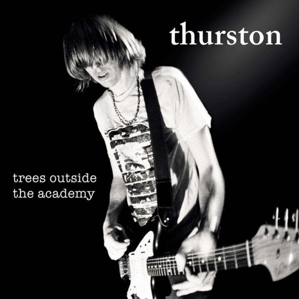 Thurston Moore - Trees Outside The Academy [Remastered]