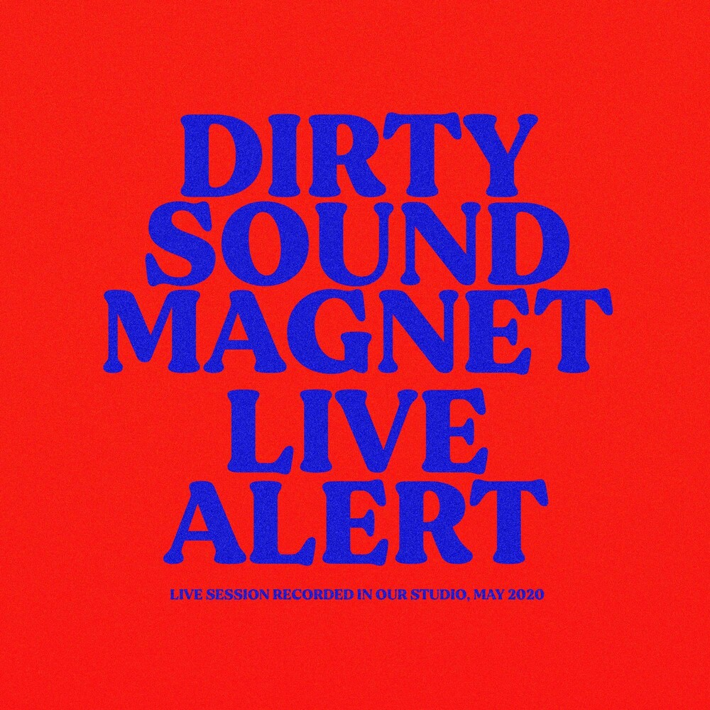 Dirty Sound Magnet - Live Alert