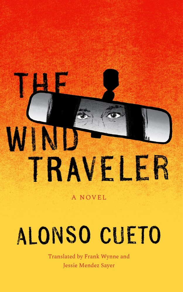 Cueto, Alonso / Wynne, Frank /Mendez Sayer, Jessie - The Wind Traveler: A Novel