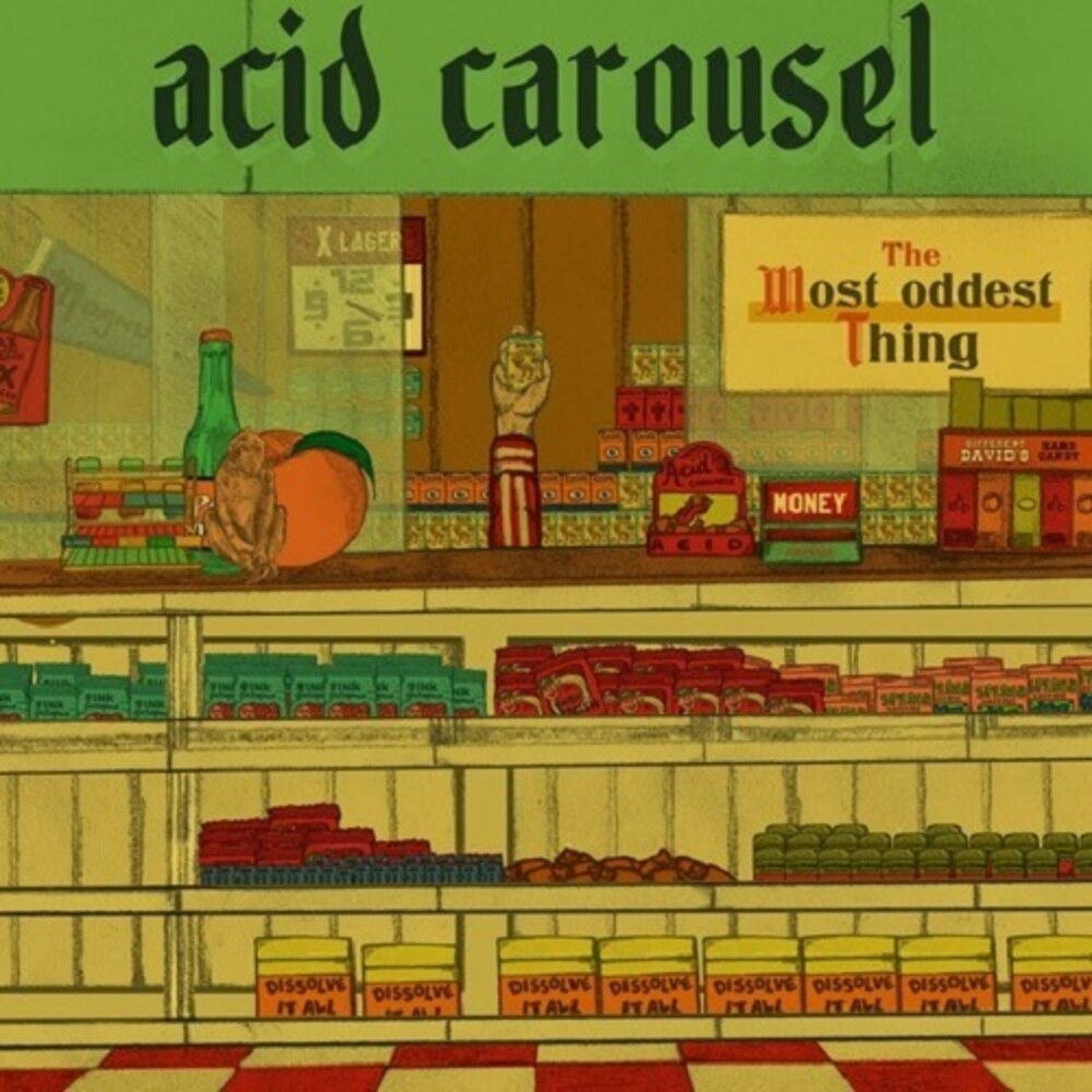 Acid Carousel - The Most Oddest Thing