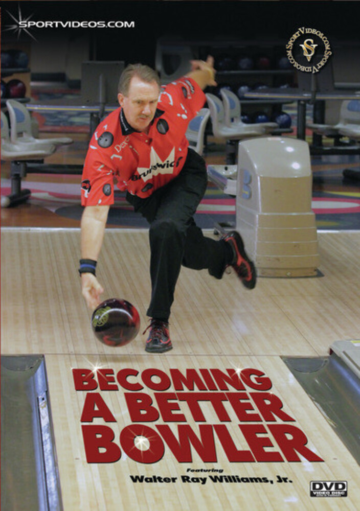 Become a Better Bowler (Walter Ray Williams) - Become A Better Bowler (Walter Ray Williams)