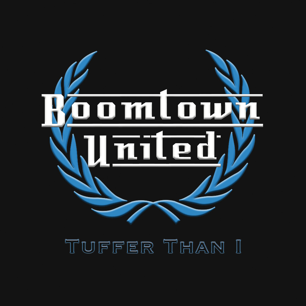 Boomtown United - Tuffer Than 1