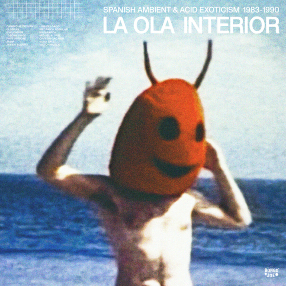 La Ola Interior: Spanish Ambient And Acid Exoticis - La Ola Interior: Spanish Ambient & Acid Exoticism 1983-1990 / Various