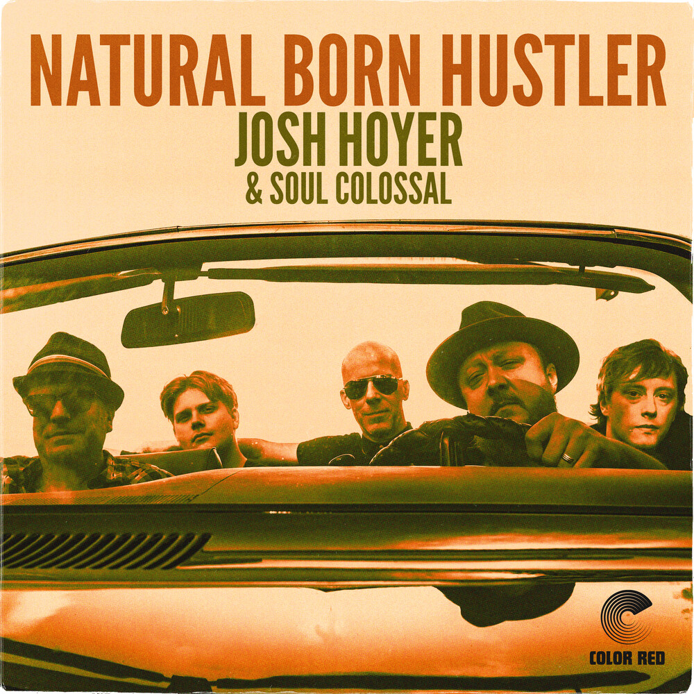 Josh Hoyer  / Soul Colossal - Natural Born Hustler [Digipak]