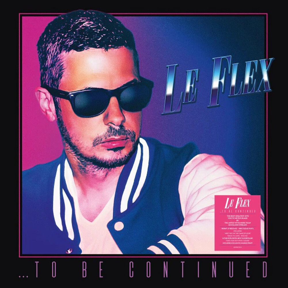 Le Flex - To Be Continued [Clear Vinyl] [180 Gram] (Uk)