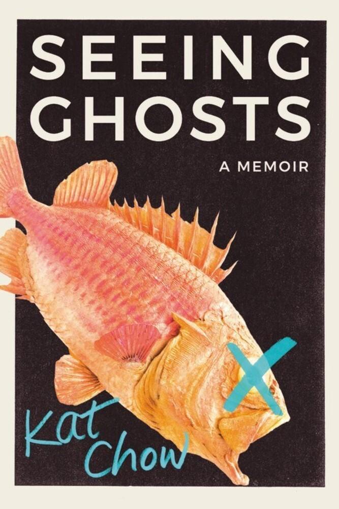 Kat Chow - Seeing Ghosts (Hcvr)