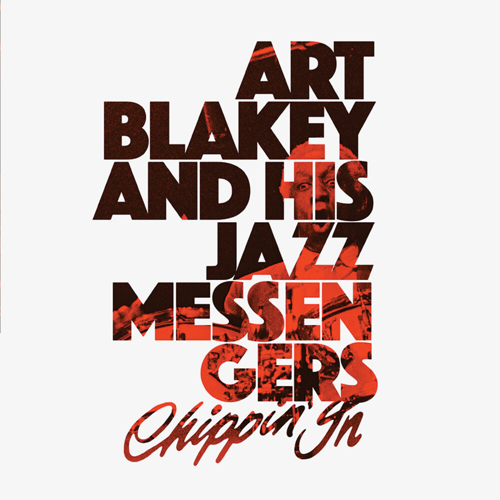 Art Blakey  & Jazz Messengers - Chippin In (Clear Vinyl) [Colored Vinyl] [Clear Vinyl] [Limited Edition] [180 Gram]