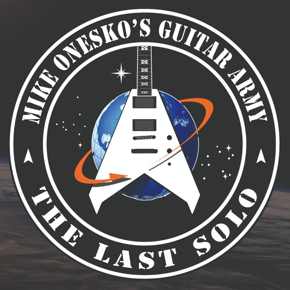 Mike Onesko's Guitar Army - Last Solo [Digipak]