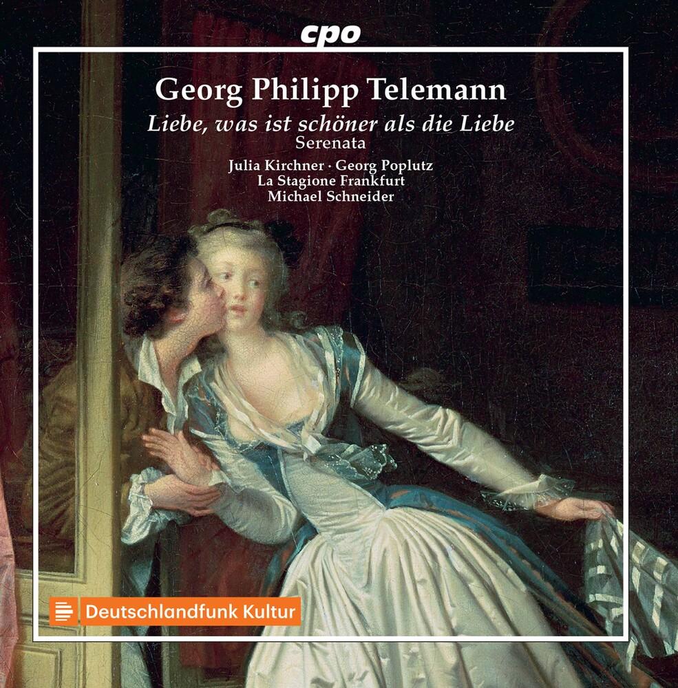 Telemann / Kirchner / Schneider - Liebe Was Ist Schoner Als Die