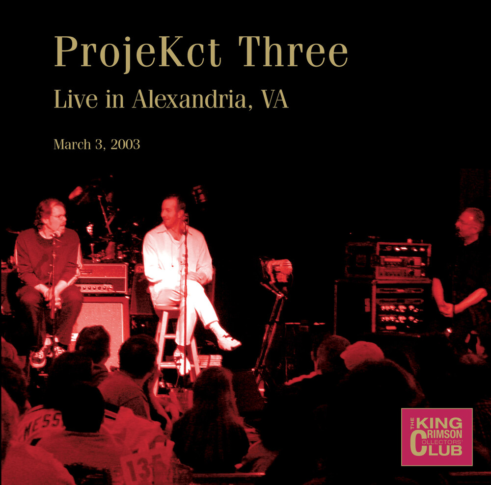 King Crimson - Projekct Three Live In Alexandria Va March 3 2003