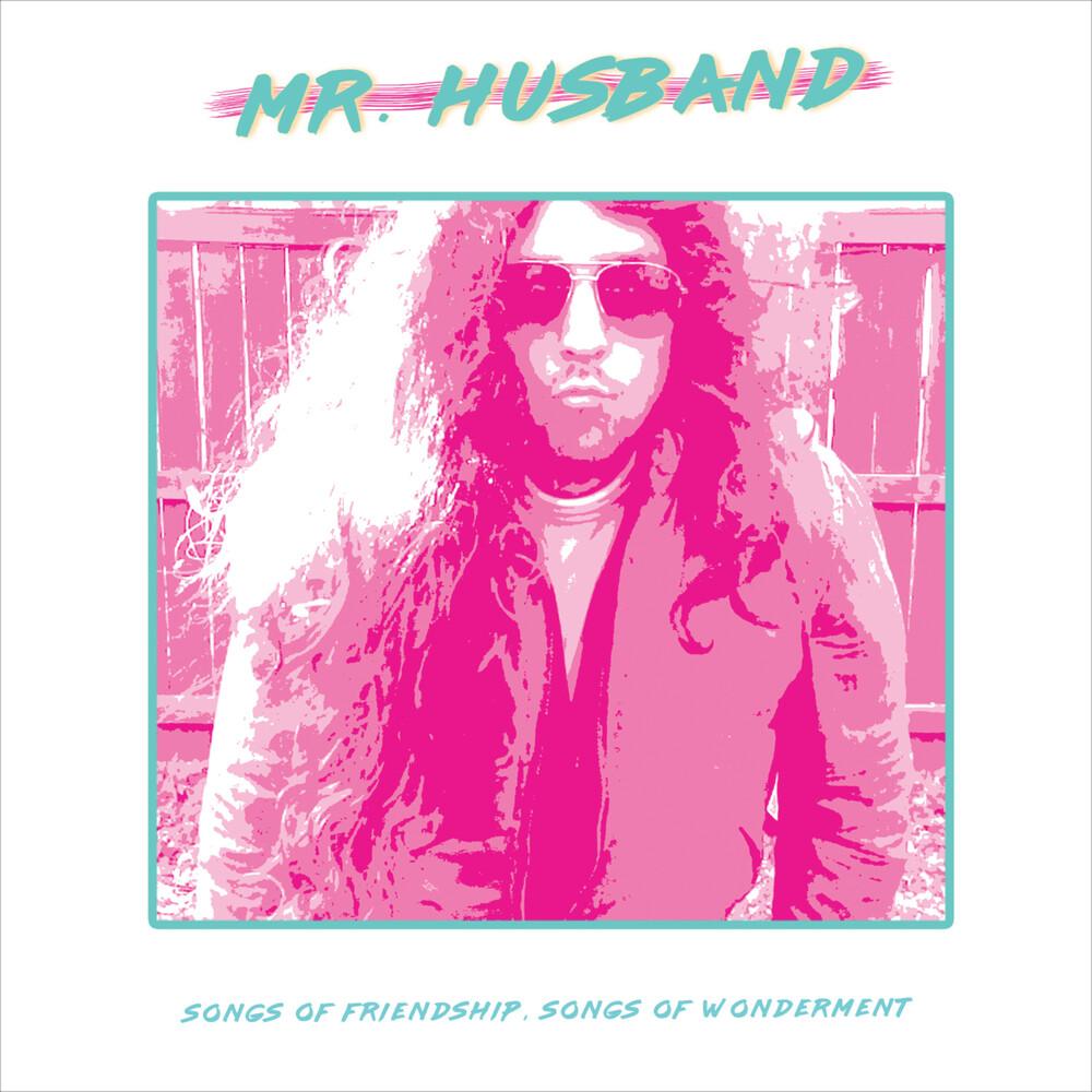 MrHusband - Songs Of Friendship, Songs Of Wonderment